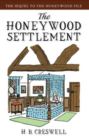 The Honeywood Settlement ebook by H.B. Creswell