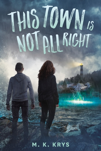 This Town Is Not All Right ebook by M. K. Krys