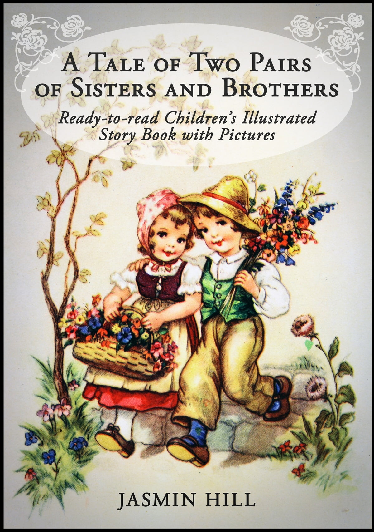 A Tale Of Two Pairs Of Sisters And Brothers: Ready-to-read Childrens  Illustrated Story Book eBook by Jasmin Hill - 9781301105168 | Rakuten Kobo