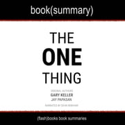 One Thing: The Surprisingly Simple Truth Behind Extraordinary Results, The audiobook by Gary Keller, Jay Papasan, FlashBooks