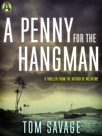A Penny for the Hangman ebook by Tom Savage