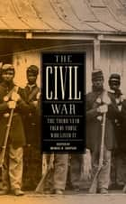 The Civil War: The Third Year Told by Those Who Lived It - (Library of America #234) ebook by Brooks D. Simpson
