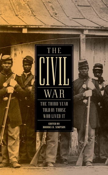 The Civil War: The Third Year Told by Those Who Lived It (LOA #234) ebook by