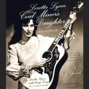 Loretta Lynn: Coal Miner's Daughter audiobook by Loretta Lynn, George Vecsey
