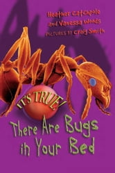 It's True! There ARE bugs in your bed (4) ebook by Heather Catchpole,Vanessa Woods