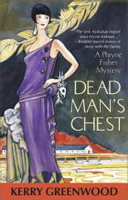 Dead Man's Chest - A Phryne Fisher Mystery ebook by Kerry Greenwood