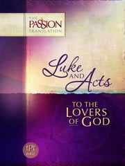 Luke and Acts - To the Lovers of God ebook by Simmons, Brian