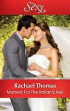 Married For The Italian's Heir ebook by Rachael Thomas