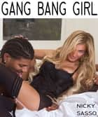 Gang Bang Girl: Erotic story ebook by Nicky Sasso