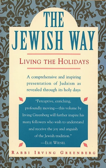 The Jewish Way - Living the Holidays ebook by Irving Greenberg