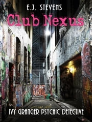 Club Nexus ebook by E.J. Stevens