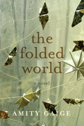 The Folded World ebook by Amity Gaige