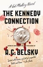 The Kennedy Connection - A Gil Malloy Novel ebook by R. G. Belsky