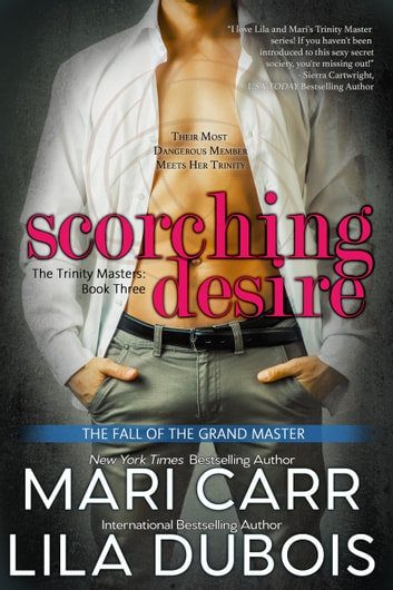 Scorching Desire - The Trinity Masters, Book Three ebook by Lila Dubois,Mari Carr