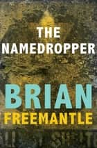 The Namedropper ebook by Brian Freemantle