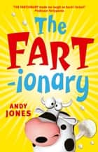 The Fartionary ebook by Andy Jones