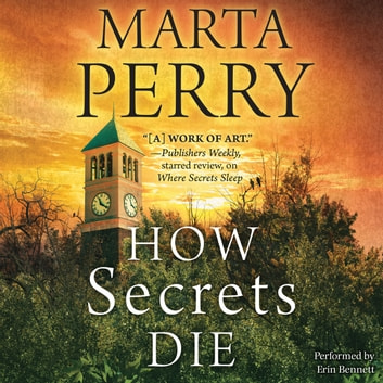 How Secrets Die audiobook by Marta Perry
