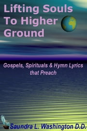 Lifting Souls to Higher Ground ebook by Saundra L. Washington D.D.