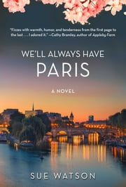 We'll Always Have Paris - A Novel ebook by Sue Watson