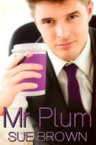 Mr Plum ebook by Sue Brown