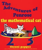 The Adventures of Penrose the Mathematical Cat ebook by Theoni Pappas
