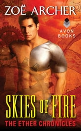 Skies of Fire - The Ether Chronicles ebook by Zoe Archer