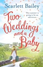 Two Weddings and a Baby ebook by