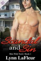 Scandal and Sin - Men With Tools, #1 ebook by Lynn LaFleur