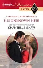 His Unknown Heir ebook by Chantelle Shaw