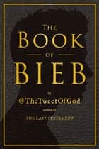 The Book of Bieb ebook by God, David Javerbaum