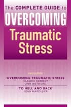 The Complete Guide to Overcoming Traumatic Stress (ebook bundle) ebook by Claudia Herbert, Ann Wetmore, John Marzillier