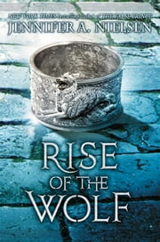 Rise of the Wolf (Mark of the Thief, Book 2) ebook by Jennifer A. Nielsen