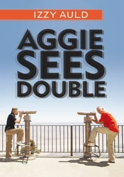 Aggie Sees Double ebook by Izzy Auld