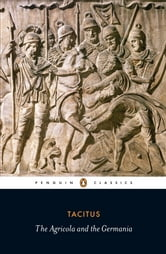 Agricola and Germania ebook by Tacitus