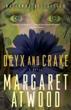 Oryx and Crake eBook by Margaret Atwood