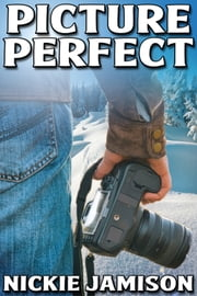 Picture Perfect ebook by Nickie Jamison