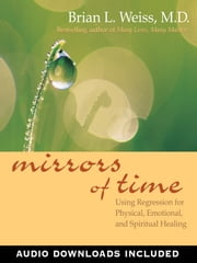 Mirrors of Time ebook by Brian L. Weiss