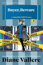 Buyer, Beware - Samantha Kidd Humorous Mystery Series, #2 ebook by Diane Vallere