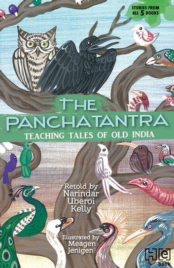 THE PANCHATANTRA - TEACHING TALES OF OLD INDIA ebook by Narindar Uberoi Kelly