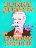 Funny Quotes By Famous People ebook by Tabitha Carrington