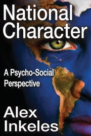 National Character - A Psycho-Social Perspective ebook by Alex Inkeles