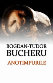 Anotimpurile ebook by Bogdan Tudor Bucheru (Author), Ona Frantz (Editor)