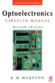 Optoelectronics Circuits Manual ebook by R M MARSTON