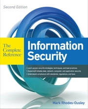 Information Security: The Complete Reference, Second Edition ebook by Mark Rhodes-Ousley