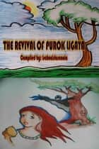 The Revival of Purok Ligaya ebook by Rogelio Lasconia