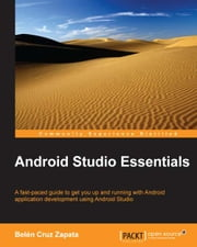 Android Studio Essentials ebook by Belén Cruz Zapata