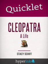 Quicklet On Cleopatra: A Life by Stacy Schiff (CliffNotes-like Book Summary) ebook by Taryn Nakamura