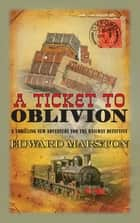 A Ticket to Oblivion ebook by Edward Marston