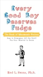 Every Good Boy Deserves Fudge - The Book of Mnemonic Devices ebook by Rod L. Evans, Ph.D.