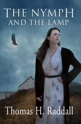 The Nymph and the Lamp ebook by Thomas H. Raddall